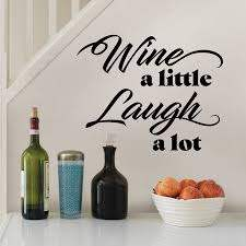 Red Barrel Studio Wine A Little Laugh A Lot Quote Wall Decals Wayfair