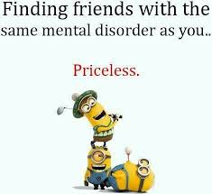 finding friends w the same mental disorder priceless