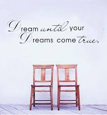 Dream Until Your Dreams Come True Wall Decal Sold By The Guest House On Storenvy