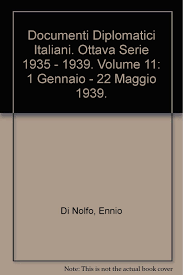 Documenti Diplomatici Italiani. Ottava Serie 1935 - 1939. Volume ...