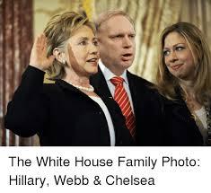 The White House Family Photo Hillary Webb &Amp Chelsea | Chelsea Meme on  ME.ME