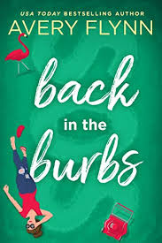 Cover Reveal Back in the Burbs by Avery Flynn - www.myreviewstoday.com
