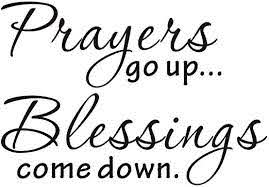 Amazon Com Everysticker4u Prayers Go Up Blessings Come Down Religious Mural Diy Quote Saying Vinyl Wall Sticker Decals Transfer Removable Words Lettering Uplifting Size3 33 Wide X 22 8 Tall Arts Crafts Sewing