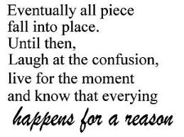 Pieces Falling Into Place Quotes Quotesgram
