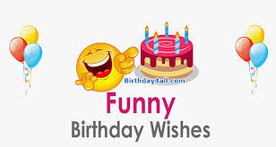 funny birthday wishes latest funny wishes for birthday