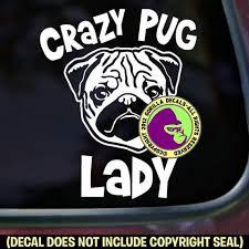 Pug Crazy Owner Dog Vinyl Decal Sticker Gorilla Decals