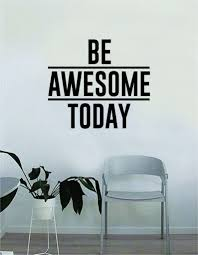 Be Awesome Today V2 Quote Decal Sticker Wall Vinyl Art Home Decor Insp Boop Decals