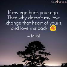 if my ego hurts your ego quotes writings by misal agarwal