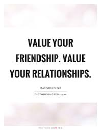 value your friendship value your relationships picture quotes