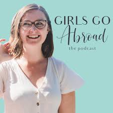 Girls Go Abroad (podcast) - Addie Gray | Listen Notes
