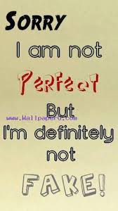 sorry i am not perfect