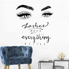 Eyelashes Eye Wall Decal Beauty Salon Decor Lashes Make Up Everything Better Vinyl Window Stickers Eyelash Eyebrow Mural F889 Wall Stickers Aliexpress