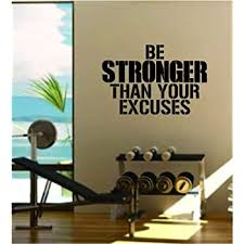 Amazon Com Be Stronger Than Your Excuses Gym Quote Fitness Health Work Out Decal Sticker Wall Vinyl Art Wall Room Decor Weights Lift Dumbbell Motivation Inspirational Home Kitchen