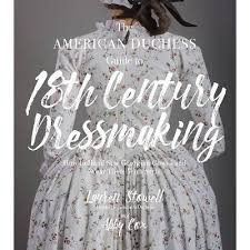 The American Duchess Guide To 18th Century Dressmaking - By Lauren Stowell  & Abby Cox (Paperback) : Target