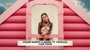 "Clean Bandit и Mabel пуснаха ""Tick Tock"" ft. 24kgoldn 