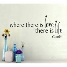 Where There Is Love There Is Life 2 Inspirational Gandhi Wall Decal 11 X 26 Black Walmart Com Walmart Com