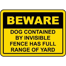 Traffic Signs Dog Contained By Invisible Fence Sign 12 X 18 Plastic Sign Street Weather Approved Sign Walmart Com Walmart Com