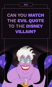 can you match the evil quote to the disney villain disney quiz