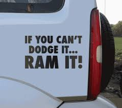 Jdp Signs If You Can T Dodge It Ram It