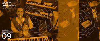 Notebook Soundtrack Mix #9: Secret Synthesis — The Lost Worlds of Wendy  Carlos on Notebook | MUBI