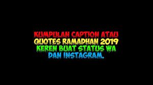 kumpulan caption atau quotes ramadhan keren buat story wa dan