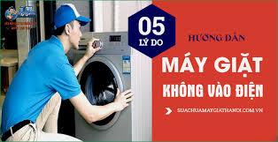 05 Nguyên Nhân Máy Giặt Không Vào Điện - Sửa Máy Giặt SA LÁT