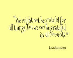 grateful in all moments love quotes