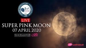 Watch live Super Pink Moon 7 April 2020 ...