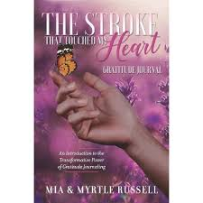The Stroke That Touched My Heart Gratitude Journal - By Mia And Myrtle  Russell (Paperback) : Target