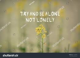 inspirational quotes try be alone not stock image now