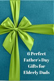 day gifts for elderly dads