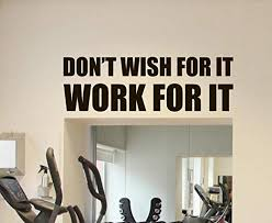 Amazon Com Gym Quote Wall Decal Fitness Motivation Vinyl Sticker Don T Wish For It Work For It Sports Gym Wall Art Design Inspirational Words Quote Decor Wall Mural 29fit Kitchen Dining