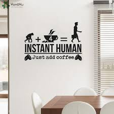 Wall Decal Creative Cafe Shop Wall Sticker Quote Instant Human Just Add Coffee Window Logo Decoration Kitchen Decor Decals For The Home Decals For The Wall From Onlinegame 11 85 Dhgate Com
