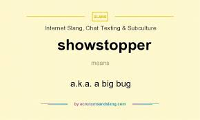what does showstopper mean