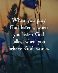 pray listen believe quotes about god prayer quotes