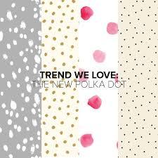 trend we love the new polka dot