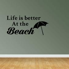 Wall Decal Quote Life Is Better At The Beach Vinyl Sticker Home Decor Pc539 Walmart Com Walmart Com