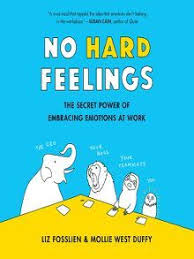 No Hard Feelings: The Secret Power of Embracing Emotions at Work by Liz  Fosslien and Mollie West Duffy #nohardfeelings #liz…   Feelings book,  Secret power, Feelings