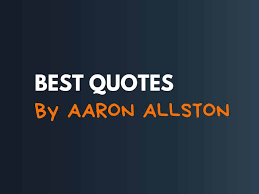 71+ Best Aaron Allston Quotes and Sayings - theBrandBoy.Com