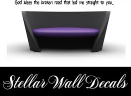 God Bless The Broken Road That Led Me Straight To You Wall Quote Mural Decal Swd