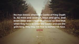 """bram stoker quote """"no man knows where the castle of king death is"""