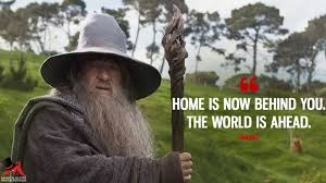 home is now behind you the world is ahead magicalquote