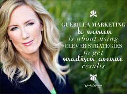 """How To Sell To Women"""" a Live Virtual Training Event featuring Wendy Stevens  Guerrilla Marketing To Women Expert, and Hosted by Lisa Sasevich Runs from  Feb 6-8th 2014"""