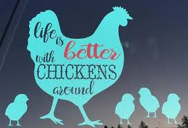 Life Is Better With Chickens Vinyl Decal Vinyl Decal Sayings Car Decal Laptop Sticker Window Or Bumper Sticker Chicken Crafts Chicken Decor Vinyl Quotes