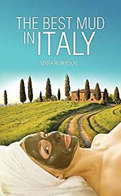 Amazon.com: The Best Mud in Italy eBook: Robinson, Myra: Kindle Store