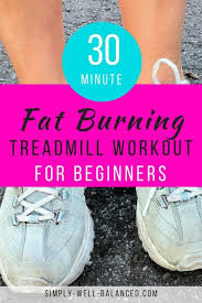 30 minute fat burning treadmill workout