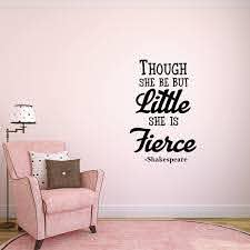 Amazon Com Vinyl Wall Art Decal Though She Be But Little She Is Fierce 36 X 23 Inspirational Shakespeare Sticker Adhesives Trendy Bedroom Living Room Office Wall Art Decals