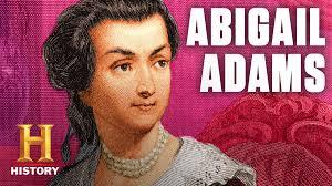 Abigail Adams - HISTORY