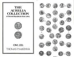 The Aurelia Collection of Roman Republican Silver Coins by Owl Ltd.(John  Barton) & Thomas P. McKenna