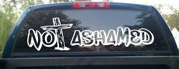 Not Ashamed Rear Window Decal With Cross Rear Window Decals Window Decals Rear Window